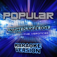 Popular (In the Style of the Veroncas) - Single — Ameritz Audio Karaoke