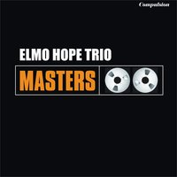 Elmo Hope Trio — Elmo Hope, Elmo Hope Trio