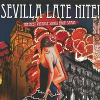 The Best Vintage Songs From Spain, Sevilla Late Night! — сборник