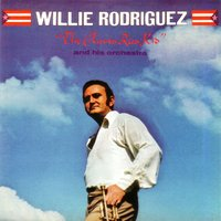 The Puerto Rico Kid — Willie Rodriguez and His Orchestra