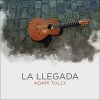 La Llegada — Adam Tully