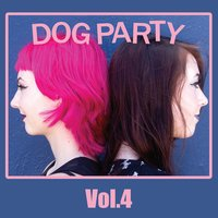 Vol. 4 — Dog Party