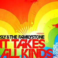 It Takes All Kinds & Other Favorites — Sly & The Family Stone, Sly, The Family Stone