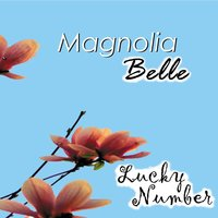 Lucky Number — Magnolia Belle