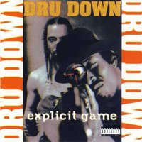 Explicit Game — Dru Down