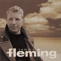 Sand and Water — Tommy Fleming