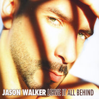 Leave It All Behind — Jason Walker