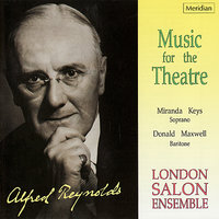 Reynolds: Music for the Theatre — Donald Maxwell, Miranda Keys, London Salon Ensemble, Alfred Reynolds