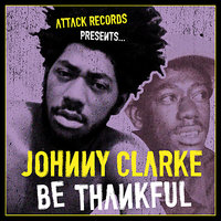 Be Thankful — Johnny Clarke