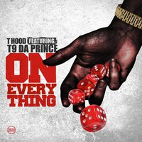 On Everything — T Hood, T9 da prince