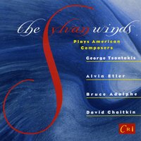 The Sylvan Winds Plays American Composers — Bruce Adolphe, David Chaitkin, Alvin Etler, George Tsontakis, The Sylvan Winds