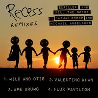 Recess Remixes — Skrillex, Kill The Noise, Fatman Scoop, Michael Angelakos