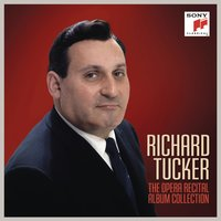 Richard Tucker: The Opera Recital Album Collection — Richard Tucker