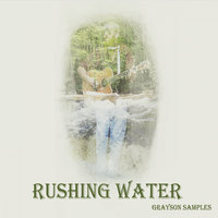 Rushing Water — Grayson Samples