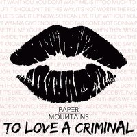 To Love a Criminal — Paper Mountains