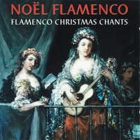 Noël Flamenco / Flamenco Christmas Chants — сборник