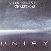 Unify — No Presents For Christmas