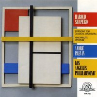 Harold Shapero: Symphony for Classical Orchestra/Nine-Minute Overture — Los Angeles Philharmonic Orchestra