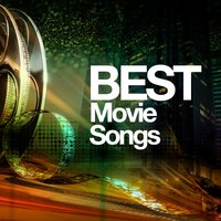 Best Movie Songs — Best Movie Soundtracks, Best Movie Soundtracks|Soundtrack|Soundtrack/Cast Album