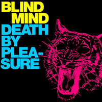 Blind Mind — Death by Pleasure