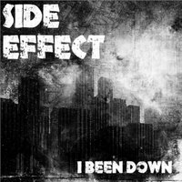 I Been Down — Side Effect