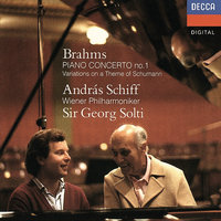 Brahms: Piano Concerto No. 1; Variations on a Theme by Schumann — András Schiff, Wiener Philharmoniker, Georg Solti