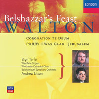 Walton: Belshazzar's Feast; Coronation Te Deum — Bryn Terfel, Choir Of Winchester Cathedral, Bournemouth Symphony Chorus, Waynflete Singers, Bournemouth Symphony Orchestra, Andrew Litton