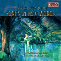 Songs Without Words - Music for Flute and Harp — Andrea Kollé, Jasmine Vollmer