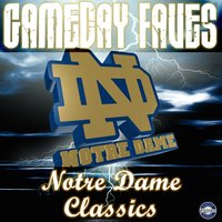 Notre Dame Victory March: Gameday Faves — University of Notre Dame Band