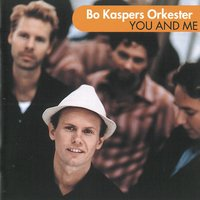 You and Me — Bo Kaspers Orkester