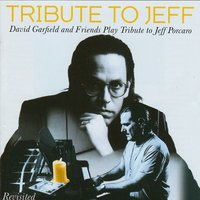 Tribute to Jeff (Revisited) — David Garfield & Friends