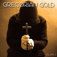Gregorian Gold Volume 2 — The Chant Masters