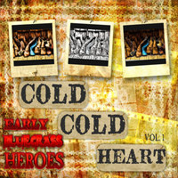 Cold, Cold Heart - Early Bluegrass Heroes, Vol.1 — Johnny Cash