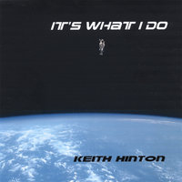 It's What I Do — Keith Hinton
