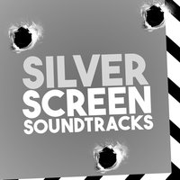 Silver Screen Soundtracks — Best Movie Soundtracks, Best Movie Soundtracks|Soundtrack|Soundtrack/Cast Album