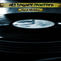 All Legacy Masters — Hank Mobley