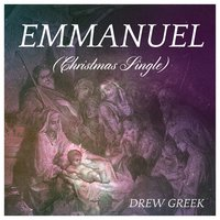 Emmanuel  - Single — Drew Greek