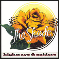 Highways and Spiders — The Shade