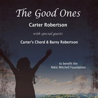 The Good Ones — Carter Robertson