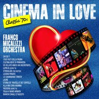 Cinema in Love — Franco Micalizzi Orchestra