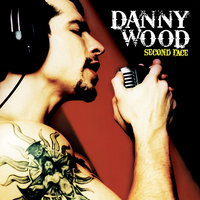 Second Face — Danny Wood