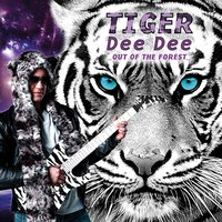 Out of the Forest — Tiger Dee Dee