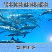 This Is Dream Trance Anthems Volume 2 — сборник
