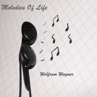 Melodies of Life — Wolfram Wagner