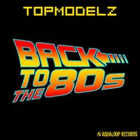 Back to the 80s — Topmodelz