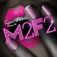 Traci Lords Presents: M2F2 — The House Rejects