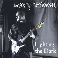 Lighting The Dark — Gary Bloom