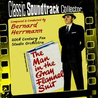 The Man in the Gray Flannel Suit [1956] — Bernard Herrmann, 20th Century Fox Studio Orchestra