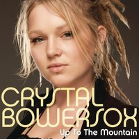 Up To The Mountain — Crystal Bowersox
