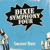 Swanee River — Dixie Symphony Four